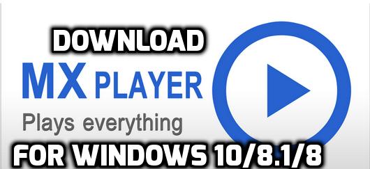 mx player for windows pc laptop