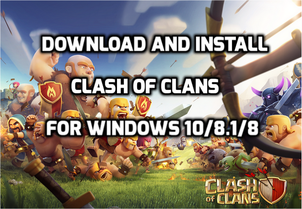 download and install clash of clans for windows pc