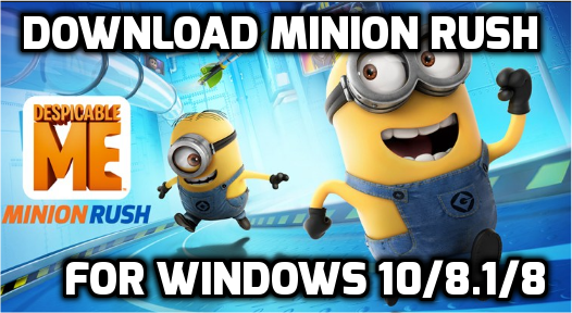 minion rush for windows pc laptop