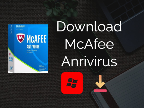 Download McAfee for Windows 10 PC Free Download