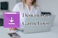 Gameloop Download For Windows 10 & Mac OS